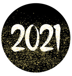 2021 sign with golden dust on black background vector image