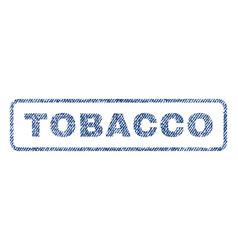 Tobacco textile stamp vector