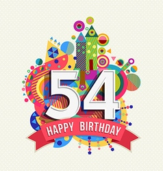 Happy birthday 54 year greeting card poster color vector