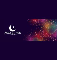 Milad un nabi banner with fireworks design vector