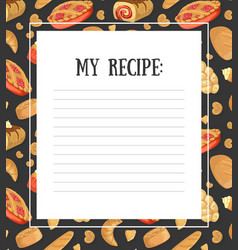 My recipe blank card template with fresh baking vector