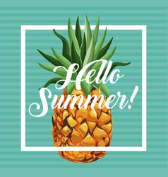 hello summer pineapple fresh fruit card vector image vector image