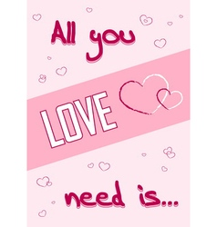 All you need is love pink vector image