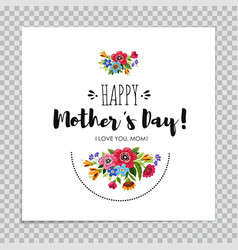 Happy mothers day card decorated with flowers vector