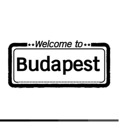 Welcome to budapest city design vector