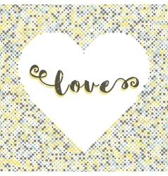 Love lettering dot background silhouette of heart vector