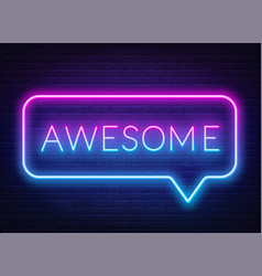 Neon sign word awesome in frame on dark vector