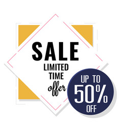 sale limited time offer up to 50 square backgroun vector image