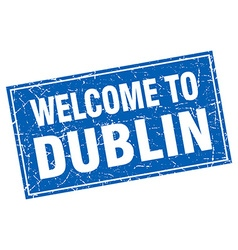 Dublin blue square grunge welcome to stamp vector
