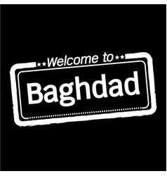 Welcome to baghdad city design vector