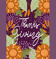 happy thanksgiving day flowers leaves foliage vector image