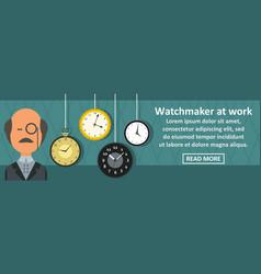 watchmaker at work banner horizontal concept vector image