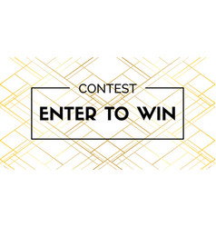 enter to win banner for social media contest vector image