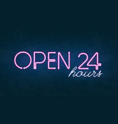 open 24 hours glowing neon light street sign vector image vector image