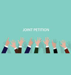 joint petition concept with hands up vector image