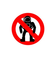 Stop astronauts It is forbidden to be Cosmonaut vector image
