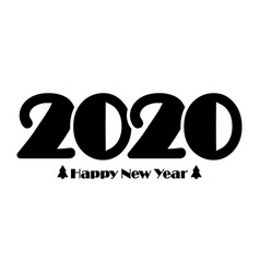happy new year 2020 with christmas trees logo vector image