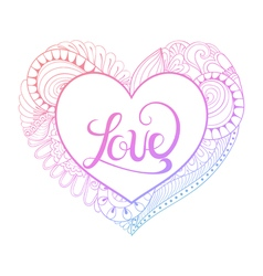 Zentangle heart frame with calligraphy love vector