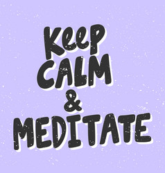 Keep calm and meditate sticker for social media vector