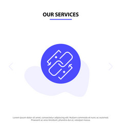 Our services link chain url connection link solid vector