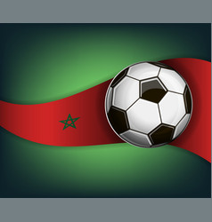 With soccer ball and flag of marocco vector
