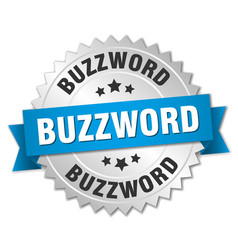 Buzzword round isolated silver badge vector