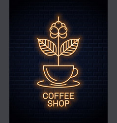 coffee cup neon sign neon coffee branch concept vector image
