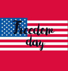 Freedom day with flag vector