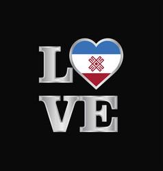 Love typography mari-el flag design beautiful vector
