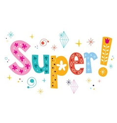 word Super decorative lettering type design vector image