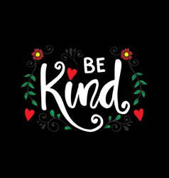 Be kind hand lettering motivational quote vector