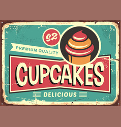 Delicious cupcakes retro sign for candy shop vector