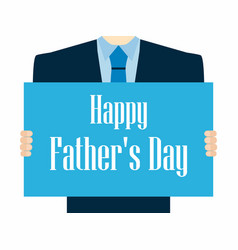 Happy fathers day a festive poster with a man vector