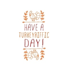 Have a turkeyriffic day - typographic element vector image