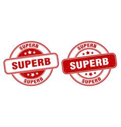 Superb stamp superb label round grunge sign vector