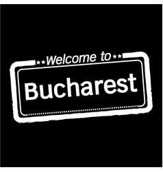 Welcome to bucharest city design vector