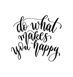 Do what makes you happy - hand lettering vector