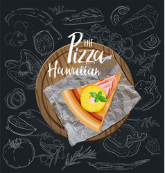 the pizza hawaiian slice with background vector image