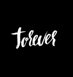 forever handwritten ink lettering modern dry vector image