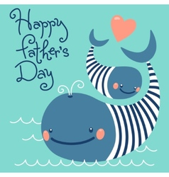 Happy Fathers Day Card with cute whales vector image vector image