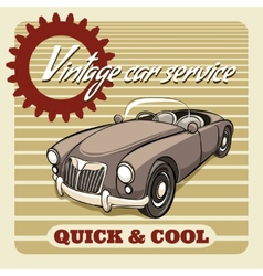 Quick and Cool - Vintage Car Service poster vector image vector image