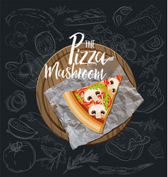 the mushroom pizza slice with background vector image