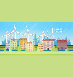 houses building with wind turbine eco real estate vector image