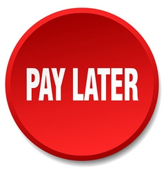 Pay later red round flat isolated push button vector