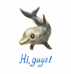 Watercolor funny cartoon dolphin with greeting hi vector