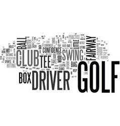 Is your golf driver a little dusty text vector