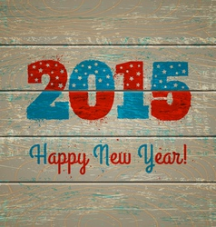 2015 on old wooden background vector image vector image