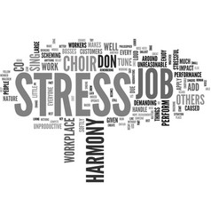Is your job stressful add a little harmony text vector