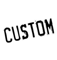 Custom stamp rubber grunge vector