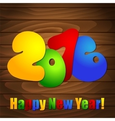 Poster for new year 2016 on wooden background vector